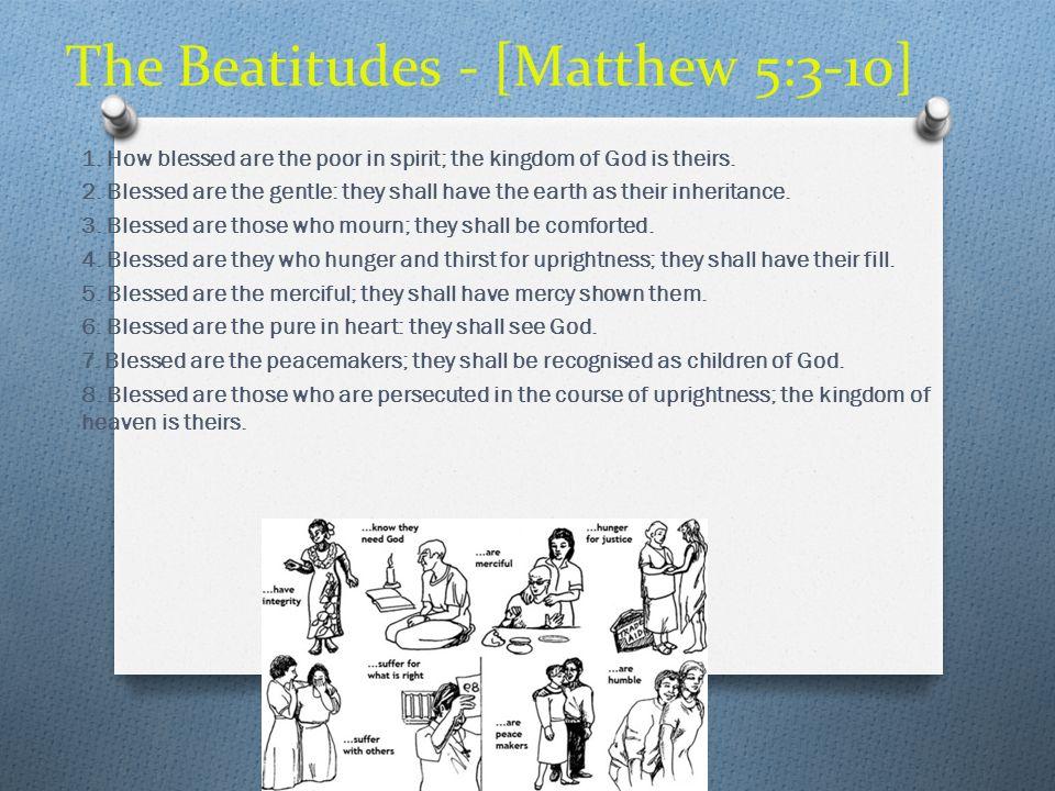 The Beatitudes - [Matthew 5:3-10]
